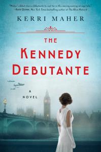 The Kennedy Debutante - Kerri Maher pdf download