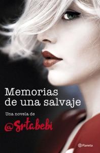 Memorias de una salvaje - Srta. Bebi pdf download