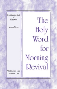 The Holy Word for Morning Revival - Crystallization-study of Ezekiel, Volume 3 - Witness Lee pdf download