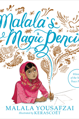 Malala's Magic Pencil - Malala Yousafzai & Kerascoët