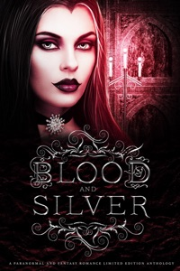 Blood and Silver - K.N. Lee, Calinda B, Caroline A. Gill, Ann Gimpel, Tasha Black, Laura Greenwood, Tamar Sloan, Skye MacKinnon, Tina Glasneck, Lori Titus, J.S. Striker, Nicole Morgan, Ellis Leigh, Misha Carver, Meg Collett, Kristen Strassel, Kyra Dune, Deanna Richmond & Nikki Landis pdf download