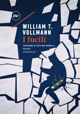 I fucili - William T. Vollmann pdf download
