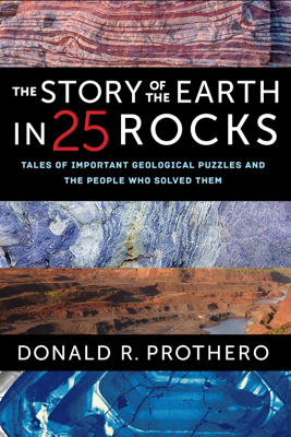 The Story of the Earth in 25 Rocks - Donald R. Prothero