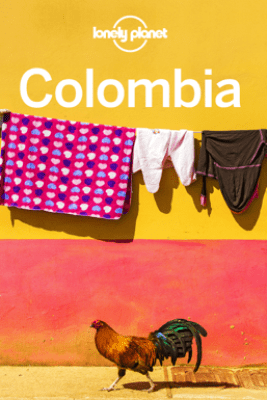 Colombia Travel Guide - Lonely Planet