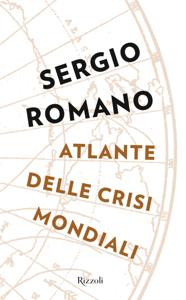 Atlante delle crisi mondiali - Sergio Romano pdf download