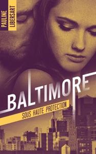 Baltimore 2 - Sous haute protection - Pauline Libersart pdf download