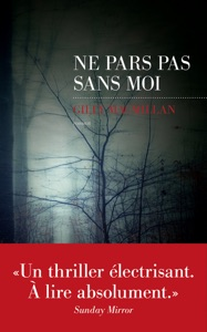 Ne pars pas sans moi - Gilly MacMillan pdf download