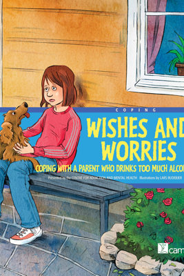 Wishes and Worries - Centre for Addiction and Mental Health & Lars Rudebjer