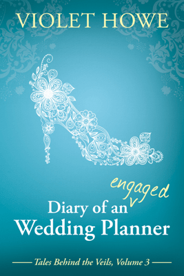 Diary of an Engaged Wedding Planner - Violet Howe
