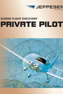 Guided Flight Discovery - Private Pilot Textbook - Jeppesen, a Boeing Company