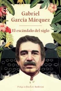 El escándalo del siglo - Gabriel García Márquez pdf download