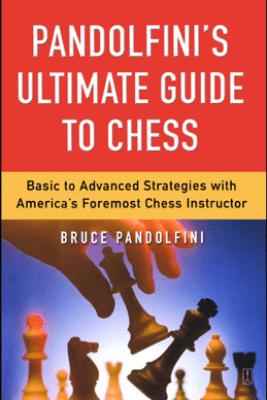 Pandolfini's Ultimate Guide to Chess - Bruce Pandolfini