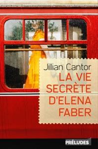 La Vie secrète d'Elena Faber - Jillian Cantor pdf download