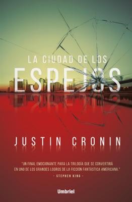 La ciudad de los espejos - Justin Cronin pdf download