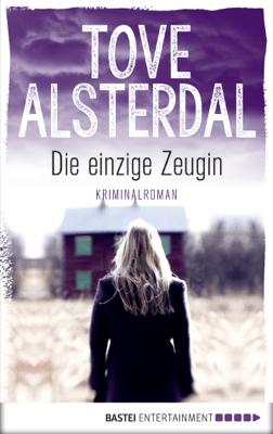 Die einzige Zeugin - Tove Alsterdal pdf download