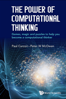 The Power of Computational Thinking - Paul Curzon & Peter W McOwan