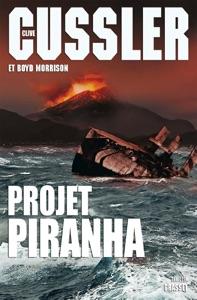 Projet Piranha - Clive Cussler & Boyd Morrison pdf download