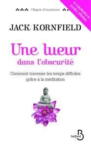 Une lueur dans l'obscurité avec six méditations audio offertes - Jack Kornfield pdf download