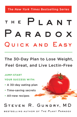 The Plant Paradox Quick and Easy - Dr. Steven R. Gundry, M.D. pdf download