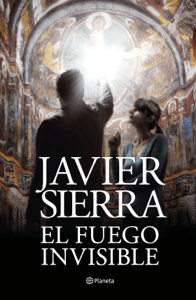 El fuego invisible - Javier Sierra pdf download
