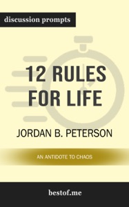 12 Rules for Life: An Antidote to Chaos by Jordan B. Peterson (Discussion Prompts) - bestof.me pdf download