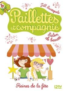 Paillettes et compagnie - tome 7 : Reines de la fête - Jill Santopolo pdf download
