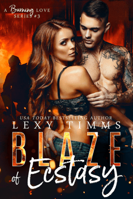 Blaze of Ecstasy - Lexy Timms