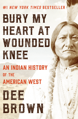 Bury My Heart at Wounded Knee - Dee Brown pdf download