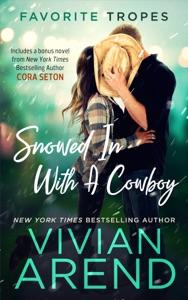 Snowed In With A Cowboy: contains Rocky Mountain Retreat / The Cowboy Rescues A Bride - Vivian Arend & Cora Seton pdf download