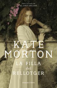 La filla del rellotger - Kate Morton pdf download
