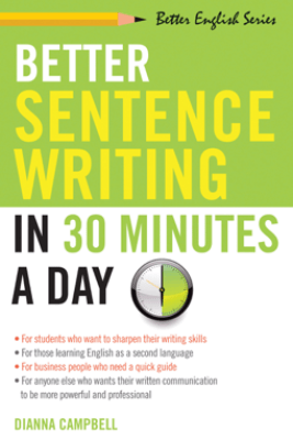Better Sentence Writing in 30 Minutes a Day - Diana Campbell