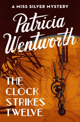 The Clock Strikes Twelve - Patricia Wentworth pdf download