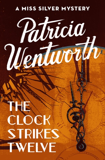 The Clock Strikes Twelve by Patricia Wentworth pdf download