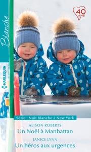 Un Noël à Manhattan - Un héros aux urgences - Alison Roberts & Janice Lynn pdf download