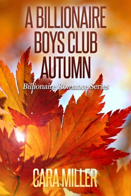 A Billionaire Boys Club Autumn - Cara Miller pdf download