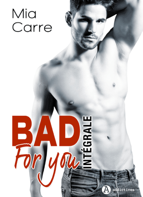 Bad for you - Intégrale - Mia Carre pdf download