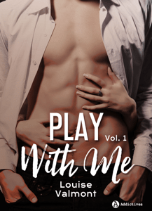 Play with me – 1 - Louise Valmont pdf download