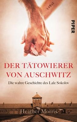 Der Tätowierer von Auschwitz - Heather Morris pdf download