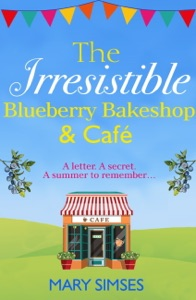 The Irresistible Blueberry Bakeshop and Café: A heartwarming, romantic summer read - Mary Simses pdf download