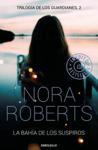 La bahía de los suspiros (Trilogía de los Guardianes 2) - Nora Roberts pdf download