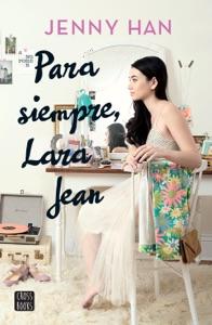 Para siempre, Lara Jean - Jenny Han pdf download