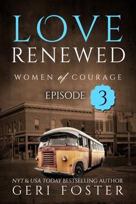 Love Renewed: Episode Three - Geri Foster pdf download
