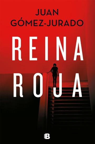 Reina roja by Juan Gómez-Jurado PDF Download