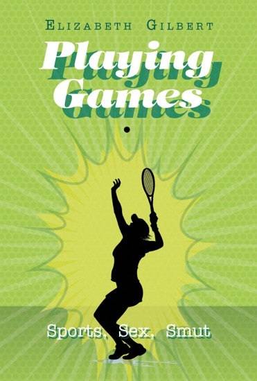 Playing Games by Elizabeth Gilbert pdf download