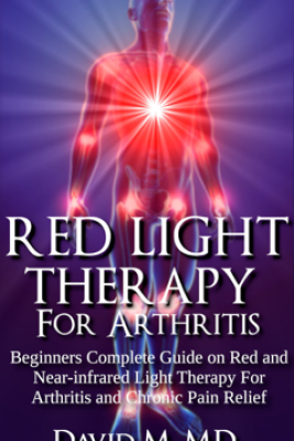 Red Light Therapy For Arthritis - David M