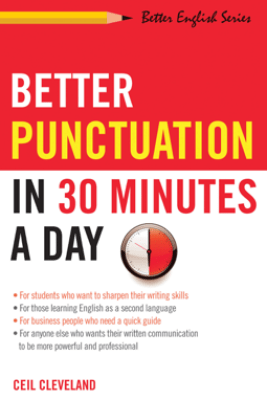 Better Punctuation in 30 Minutes a Day - Ceil Cleveland