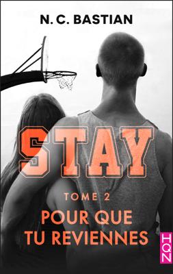 Pour que tu reviennes - STAY tome 2 - N.C. Bastian pdf download