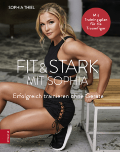 Fit & Stark mit Sophia - Sophia Thiel pdf download