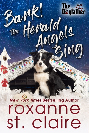 Bark! The Herald Angels Sing by Roxanne St. Claire pdf download