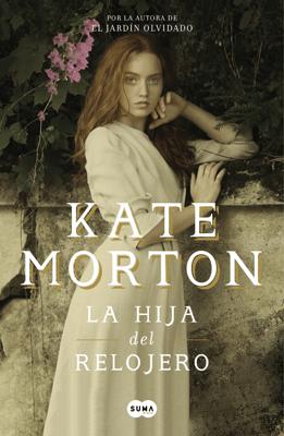 La hija del relojero - Kate Morton pdf download
